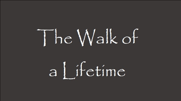 walk of lifetime