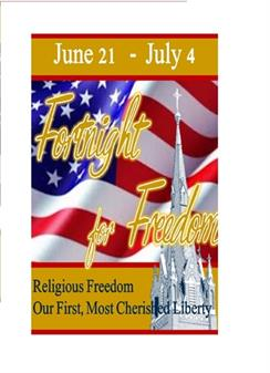 Fortnight for Freedom - June 21 - July 4